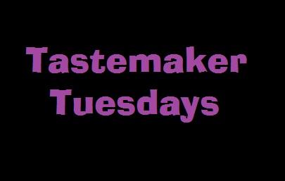 tastemakertuesdays