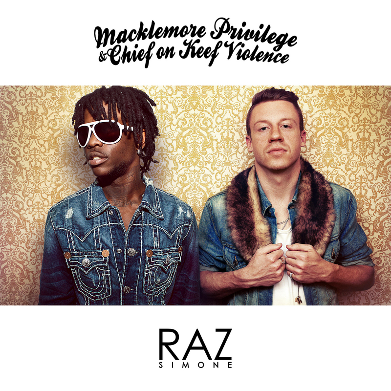 Raz_Simone_Macklemore_Privilege_Chief_On_Keef_Vi-front-large