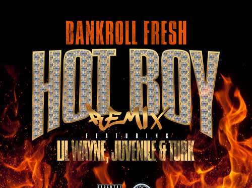 bankroll-fresh-hot-boy-remix-lil-wayne-turk-juvenile