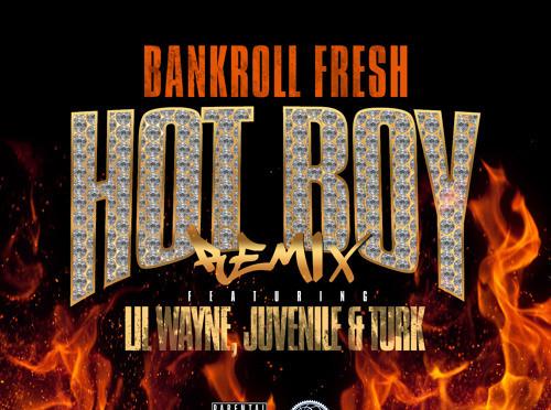 bankroll-fresh-hot-boy-remix-lil-wayne-turk-juvenile
