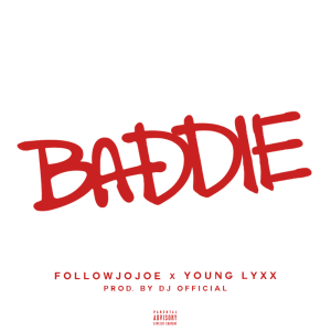 FollowJoJoe - Baddie Featuring Young Lyxx