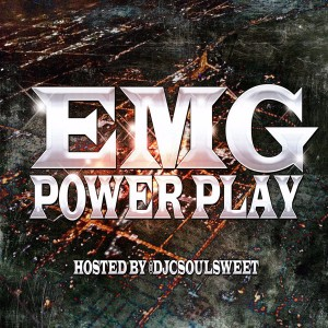 EMG Music Presents The Power Play Mixtape