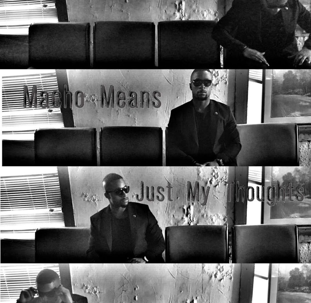 macho means just in my thoughts art